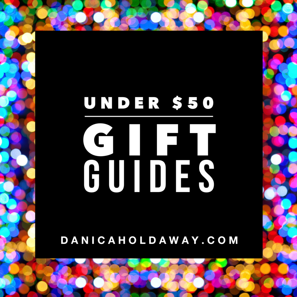 My Under $50 Gift Guides – For Ladies, Men, Anyone!